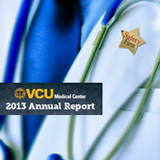 VCU Medical Center 2013 Annual Report